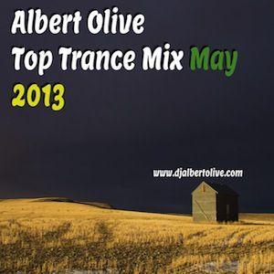 Albert Olive - Top Trance Mix May 2013