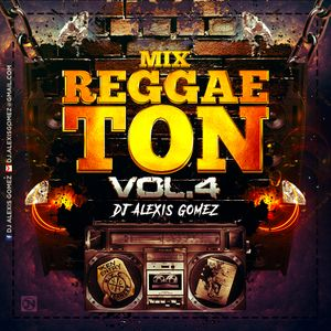 Mix Reggaeton Vol. 4 by Dj Alexis Gomez