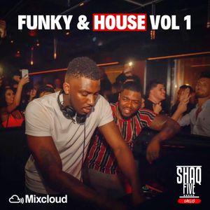 @SHAQFIVEDJ - Funky & House Mix Volume.1