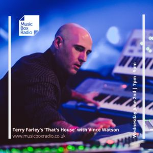 Terry Farley's ' that's House ' with Vince Watson - Wednesday 2nd June 2021