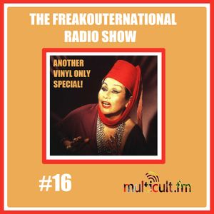 The FreakOuternational Radio Show #16 15/08=14