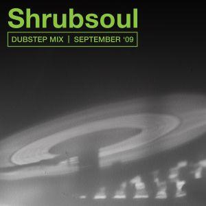 Shrubsoul // Dubstep Mix // September '09