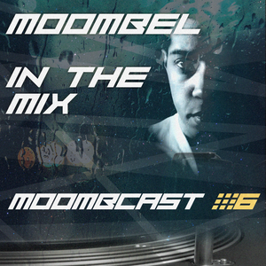Moombel in The Mix - Moombcast 6