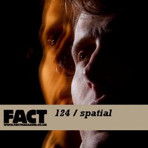 FACT Mix 124: spatial