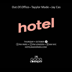 Ingoodcompany w/ Tayylor Made & OUTOFOFFICE - 04/10/2018