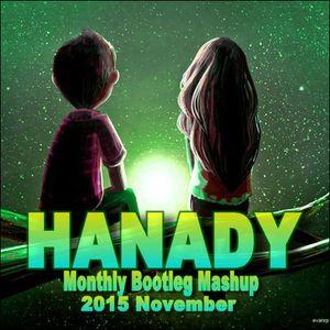 HANADY Bootleg Mashup 2015 November