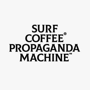 Propaganda Machine™ by Surf Coffee ® 010