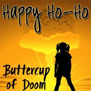 Happy Ho-Ho | Buttercup of Doom ep 70