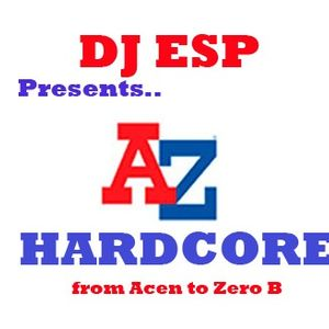 DJ ESP - A to Z of Hardcore