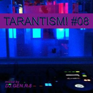 TARANTISM! #08 (EDM Mix April 2015)