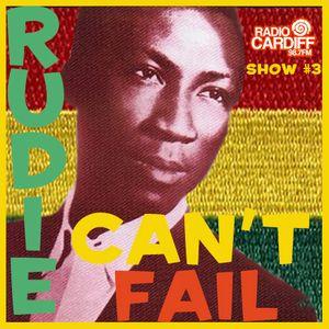 Rudie Can't Fail - Radio Cardiff Show #3