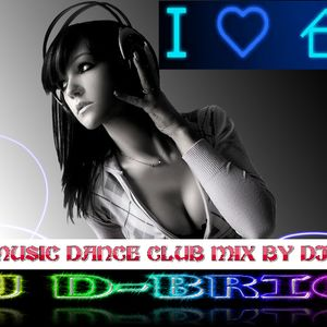 HOUSE MUSIC DANCE CLUB MIX BY DJ D-BRICE