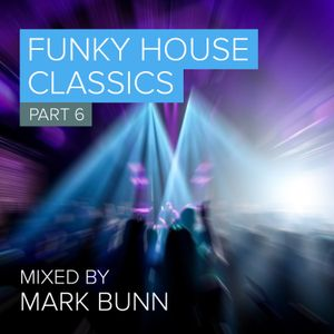 Funky House Classics Pt6 - Mixed by Mark Bunn