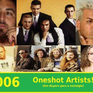 006- One shot Artists, um disparo na nostalgia