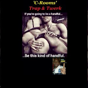 TRAP & TWERK 'C-ROOMS'
