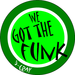 WE GOT THE FUNK by D-Cray / N°203