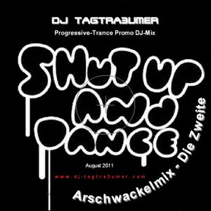 Shut-up and dance (Arschwackelmix Vol.2) by DJ TAGTRA3UMER