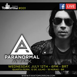 Fxxk Tomorrow Sessions #001 - Paranormal Attack