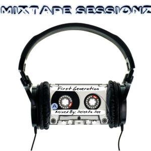 MixTape Sessionz - First Generation