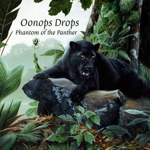 Oonops Drops - Phantom Of The Panther