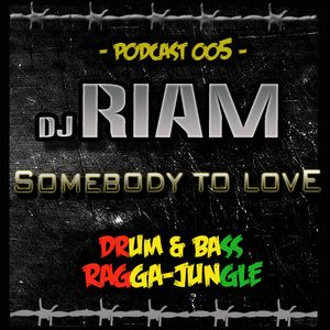DJ RIAM - Somebody to Love-