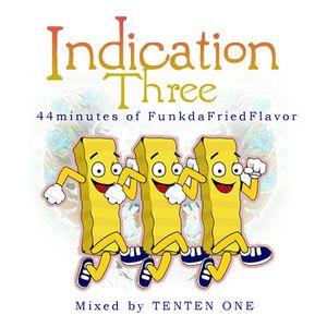 Indication Three: 44 Mins of FunkdaFriedFlavor