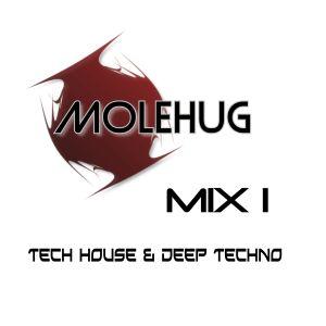 MOLEHUG MIX 1 - Deep Techno