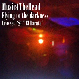 "Flying to the darknes at ""El Barato"", musicotetolrato"