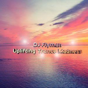 DJ Flyman - Uplifting Trance Madness