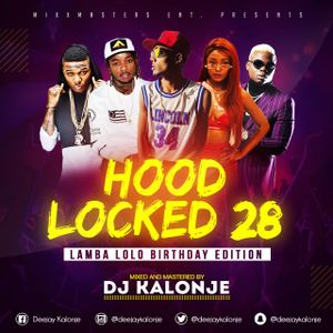 Dj Kalonje Hood Locked 28 (Lamba Lolo Birthday Edition) by