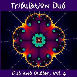 Tribulation Dub (Dub & Dubber, Vol. 4)