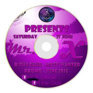 Mr. X - R the Club - Most Wanted (Promo Mix - June 2015)