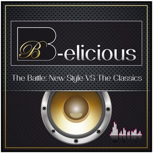 B-elicious - The Battle New Style VS The Classics