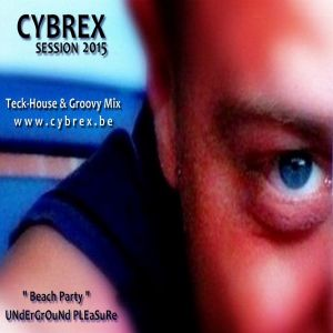 CYBREX - Underground pleasure (Tech house, Groovy & techno session 2015)