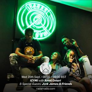 ICYMI w/ Amal Omari,  Jvck James & Friends  - 20th September 2017