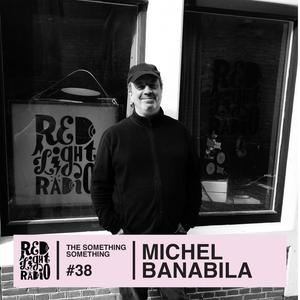 The Something Something w/ Michel Banabila 37 @ Red Light Radio 04-18-2019