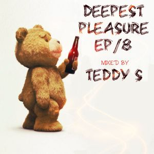DEEPEST PLEASURE ep8 ✪ MIXED BY TEDDY S
