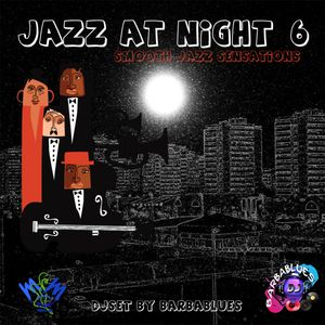 Jazz at Night 6 - Smooth Sensation - DjSet by BarbaBlues