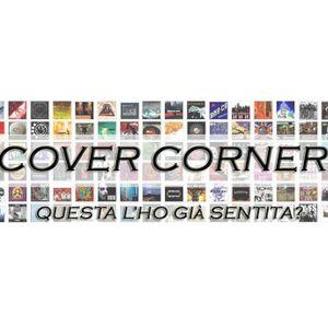 Cover Corner - Puntata del 14 luglio su Radio Popolare