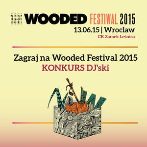 Wooded Festival 2015 Competition - TysaOfficial Mix