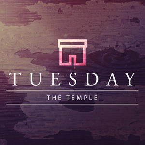 Passion Week: Tuesday - The Temple