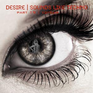 """Sounds Like Techno - Part 19 """"Voyeur"""""""