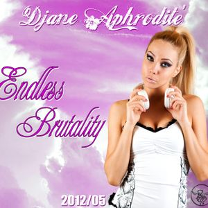 Djane Aphrodite - Endless Brutality - promo mix 2012/05
