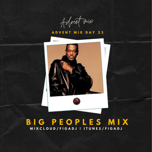 Advent Mixes 2020 - Day 23 (Big Peoples Music)