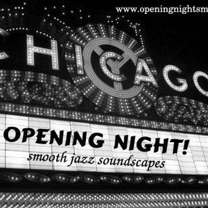 The latest music from the smooth jazz group Opening Night