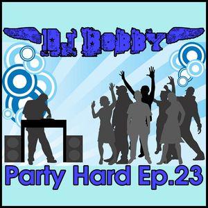 Dj Bobby - Party Hard Ep.23