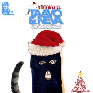 Underground Christmas Edition 008 Cat Control Radio w./ Taavo & Neva
