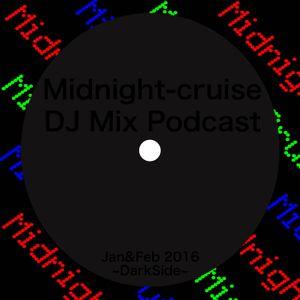 Midnight-cruise - Jan&Feb2016 DarkSide 〜Techno/Minimal/ProgressiveSet~