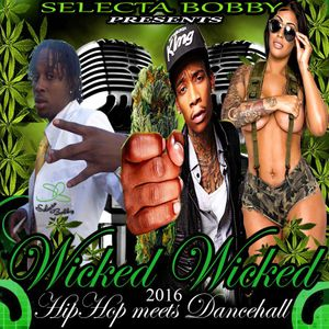 OUT AN BAD 2016 WICKED WICKED HIPHOP MEETS DANCEHALL EASTER MIXTAPE