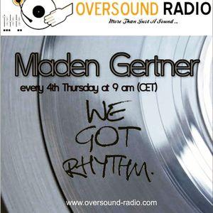 Mladen Gertner-Radio Show We Got Rhythm[Vol.3]